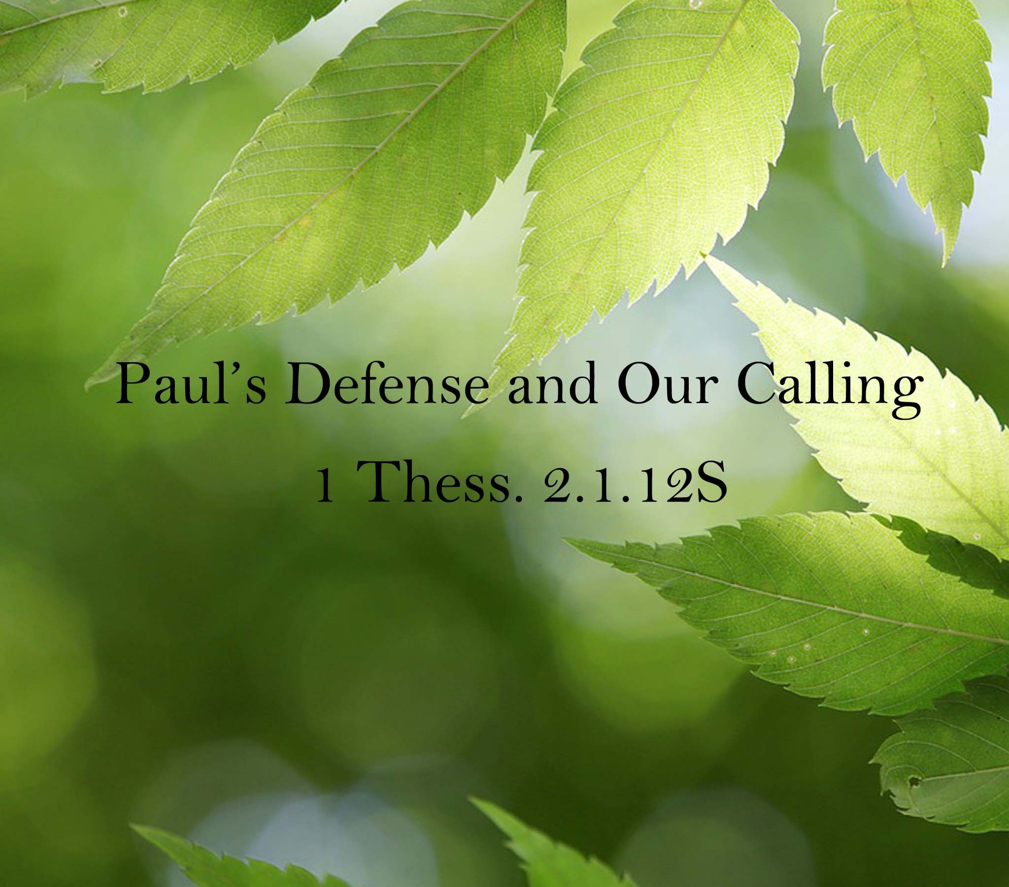 Sermon: Paul's Defense and Our Calling 1 Thess  2:1-12